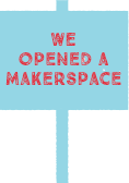 We opened a markerspace.